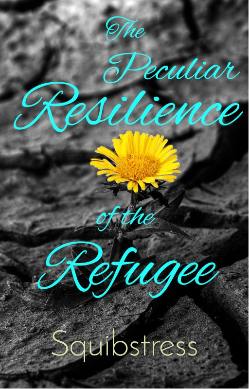 Book cover: The Peculiar Resilience of the Refugee