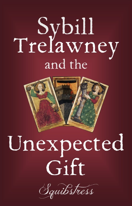 Book cover: Sybill Trelawney and the Unexpected Gift